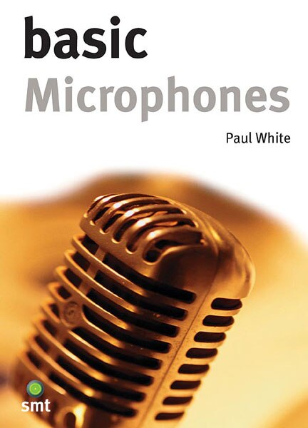 Basic Microphones by Paul White