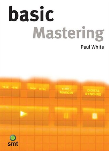 Basic Mastering: The Basic Series by Paul White