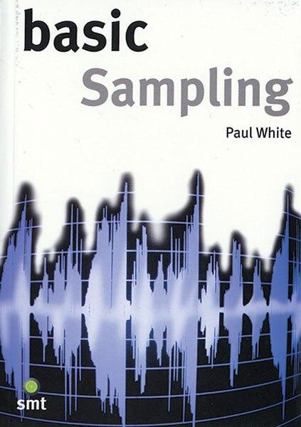Basic Sampling by Paul White