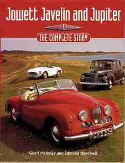 Jowett Javelin and Jupiter: The Complete Story by Geoff Mcauley