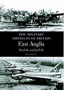 Military Airfields Of Britain: East Anglia,norfolk And Suffolk by Ken Delve
