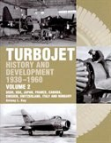 Turbojet: History And Development 1930-1960 Volume 2: Ussr, Usa, Japan, France, Canada, Sweden, Switzerland, by Antony Kay