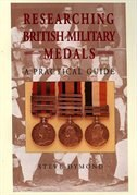 Researching British Military Medals: A Practical Guide by Steve Dymond