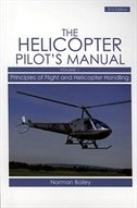 Helicopter Pilot's Manual: Principles Of Flight And Helicopter Handling by Norman Bailey