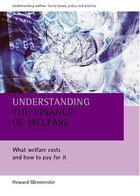 Understanding The Finance Of Welfare: What Welfare Costs And How To Pay For It