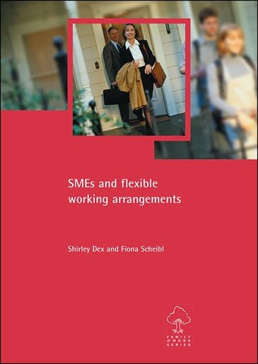 Smes And Flexible Working Arrangements by Shirley Dex