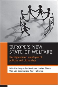 Europe's New State Of Welfare: Unemployment, Employment Policies And Citizenship
