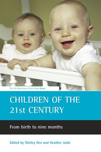Children Of The 21st Century: From Birth To Nine Months by Heather Joshi