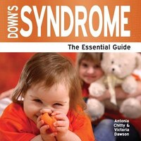 Down's Syndrome - The Essential Guide