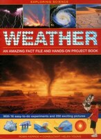 Exploring Science: Weather - An Amazing Fact File And Hands-on Project Book: With 16 Easy-to-do…