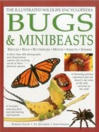 The Illustrated Wildlife Encyclopedia: Bugs & Minibeasts: Beetles, Bugs, Butterflies, Moths…