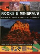 Exploring Science: Rocks & Minerals: With 19 Easy-to-do Experiments And 400 Exciting Pictures