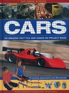 Exploring Science: Cars: An Amazing Fact File And Hands-on Project Book