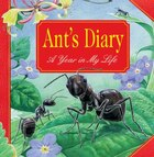 Ant's Diary: A Year In My Life