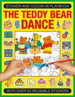 Sticker And Color-in Playbook: The Teddy Bear Dance: With Over 50 Reusable Stickers by Jenny Tulip