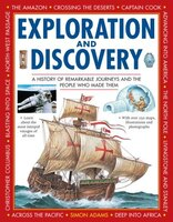 Exploration And Discovery: A History Of Remarkable Journeys And The People Who Made Them