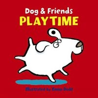 Dog and Friends: Playtime