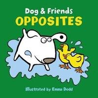 Dog & Friends: Opposites