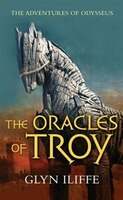 The Oracles Of Troy: The Adventures Of Odysseus