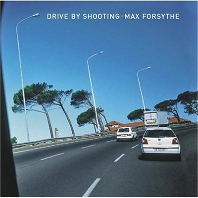 Drive by Shooting by Max Forsythe