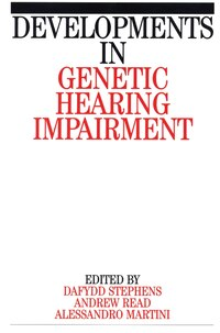 Developments in Genetic Hearing Impairment