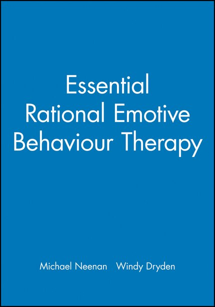 Essential Rational Emotive Behaviour Therapy by Michael Neenan