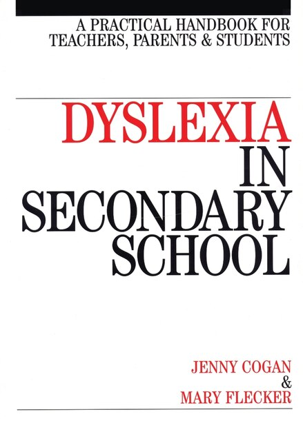 Dyslexia in the Secondary School: A Practical Book for Teachers, Parents and Students by Jenny Cogan