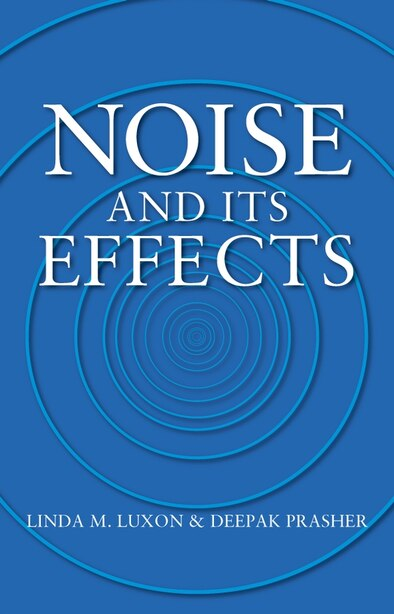 Noise and its Effects by Linda M. Luxon