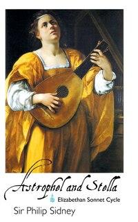 Astrophel And Stella: Elizabethan Sonnet Cycle