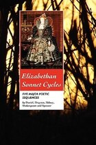 ELIZABETHAN SONNET CYCLES: FIVE MAJOR SONNET SEQUENCES