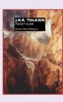 J.R.R. TOLKIEN: POCKET GUIDE by Jeremy Mark Robinson