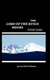 The Lord Of The Rings Movies: Pocket Guide by Jeremy Mark Robinson