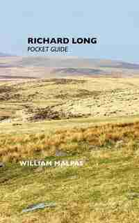 Richard Long: Pocket Guide by William Malpas