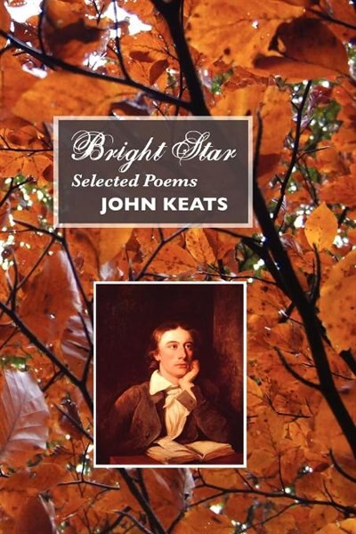 bright star by john keats poetry Last sonnet (or bright star as the poem is also known as) was written by john keats in 1819 and, then, revisited in 1820nevertheless, his biographers suggest different dates for this same poem, which contemplate his meeting with fanny brawne and, later, his engagement to her.