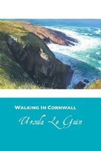 WALKING IN CORNWALL by Ursula K. Le Guin