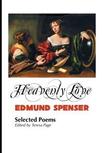 HEAVENLY LOVE: SELECTED POEMS by Edmund Spenser