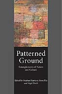 Patterned Ground: Entanglements of Nature and Culture by Stephan Harrison