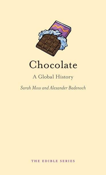 Chocolate: A Global History by Sarah Moss