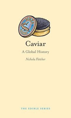 Book Caviar: A Global History by Nichola Fletcher