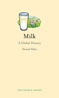 Book Milk: A Global History by Hannah Velten