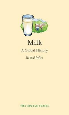 Book Milk: A Global History by Hannah Velten