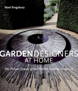 Book Garden Designers at Home: The Private Spaces of the World's Leading Designers by Noel Kingsbury