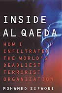 Inside Al Qaeda: How I Infiltrated the World's Deadliest Terrorist Organization by Mohamed Sifaoui