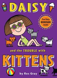 Daisy And The Trouble With Kittens