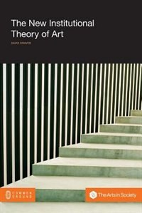 The New Institutional Theory Of Art by David Graves