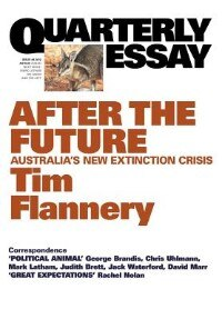 Quarterly Essay 48, After The Future: Australia's New Extinction Crisis by Tim Flannery