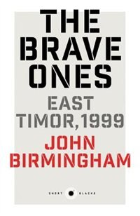 Short Black 5: The Brave Ones: East Timor, 1999