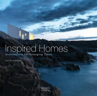 Inspired Homes: Architecture For Changing Times by Avi Friedman