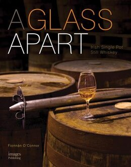 Book A Glass Apart: Irish Single Pot Still Whiskey by Fionnán O'connor