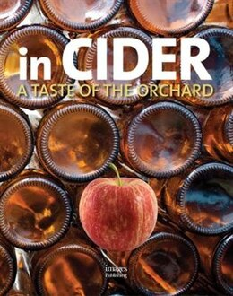 Book In Cider: A Taste Of The Orchard by Images Publishing